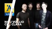 L'Arena Live - Intervista a Non Voglio Che Clara
